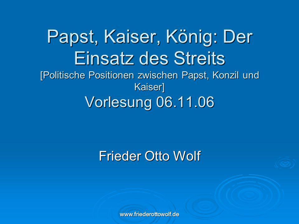 Papst, Kaiser, König: Der Einsatz des Streits [Politische Positionen zwischen Papst, Konzil und Kaiser] Vorlesung 06.11.06